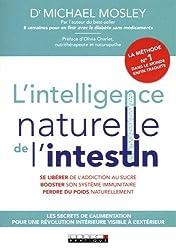 L'intelligence naturelle de l'intestin : Les secrets de l'alimentation pour une révolution intérieure visible à l'extérieur