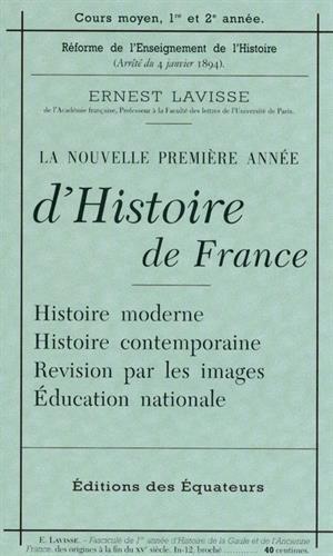 La nouvelle première année d'Histoire de France : Cours moyen, 1re et 2e année, histoire moderne, histoire contemporaine, révision par les images, Education nationale