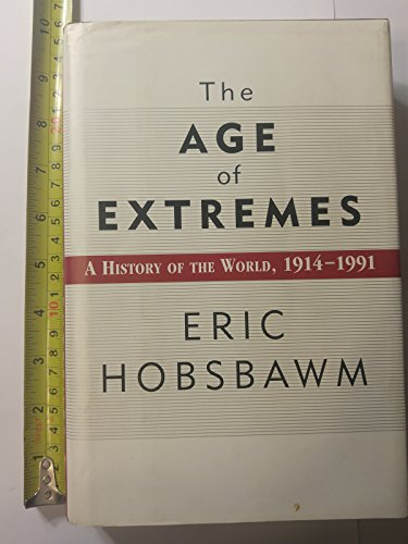 Age Of Extremes: The Short Twentieth Century, 1914-1991