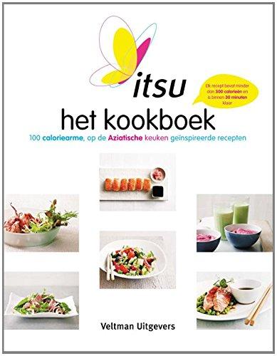 Itsu: het kookboek : 100 caloriearme, op de Aziatische keuken geïnspireerde recepten