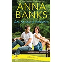 How to Lose a Bachelor by Anna Banks (2015-10-29)