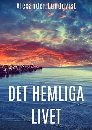 Det hemliga livet (Swedish Edition) por Alexander  Lundqvist