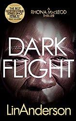 Dark Flight (Forensic Scientist Dr Rhona MacLeod Book 4)