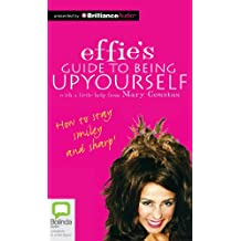 Effie's Guide to Being Up Yourself: Library Edition