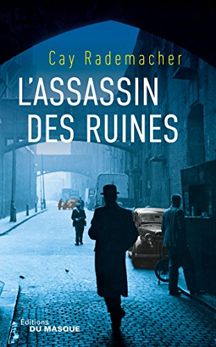 L'assassin des ruines par Cay Rademacher