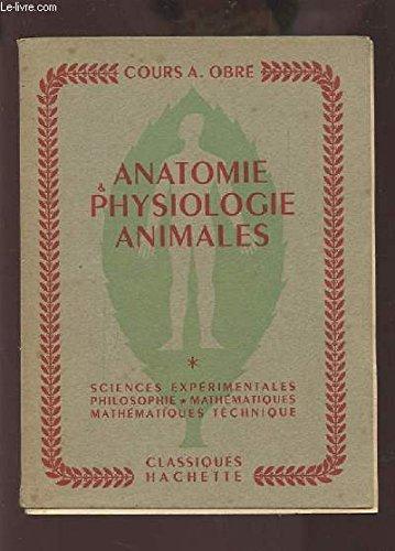 SCIENCES NATURELLES - BACCALAUREAT 2° PARTIE - TOME 1 : ANATOMIE ET PHYSIOLOGIE ANIMALES + TOME 2 : BOTANIQUE BIOLOGIE GENERALE - SCIENCES EXPERIMENTALES / PHILOSOPHIE / MATHEMATIQUES. par OBRE ALBERT