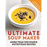 Skipper, J: Ultimate Soup Maker: More than 100 simple, nutritious recipes