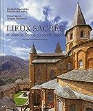 Lieux sacrés. 40 sites de France où souffle l'Esprit