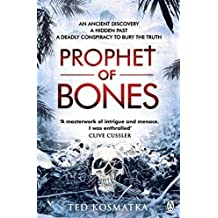 Prophet of Bones by Ted Kosmatka (2013-04-25)