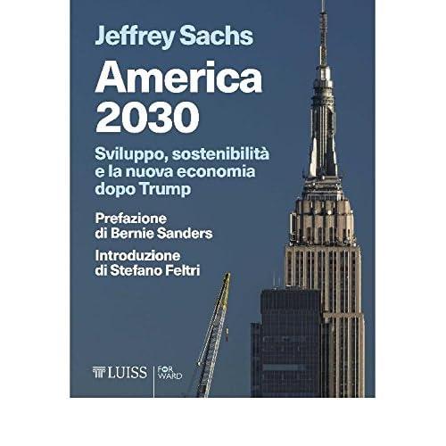 America 2030: Sviluppo, Sostenibilità E La Nuova Economia Dopo Trump