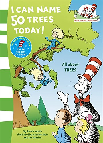 I Can Name 50 Trees Today (The Cat in the Hat's Learning Library)