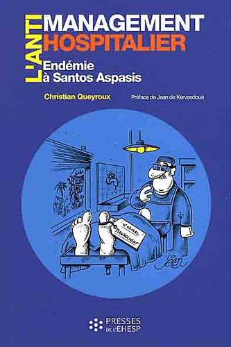 L'antimanagement hospitalier par les preuves: Endémie à Santos Aspasis
