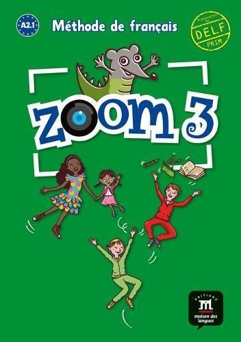 Zoom: Livre De L'Eleve 3 por Gwendoline Le Ray