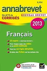 Annales Annabrevet 2013 Français : sujets & corrigés: Sujets et corrigés du brevet - Troisième