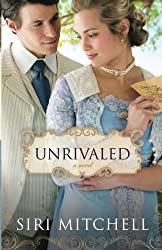 Unrivaled: a novel by Siri Mitchell (2013-03-01)