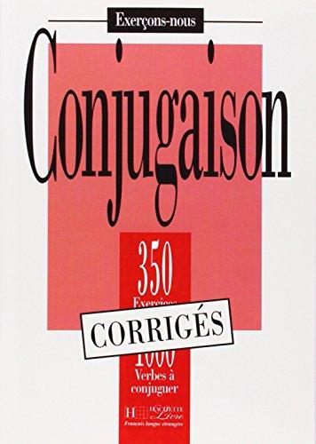 CONJUGAISON. 350 exercices, 1000 verbes à conjuguer, corrigés par Collective