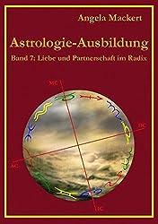 Astrologie-Ausbildung, Band 7: Liebe und Partnerschaft im Radix