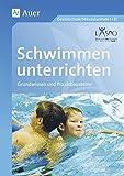 Schwimmen unterrichten: Grundwissen - Praxisbausteine (1. bis 10. Klasse)