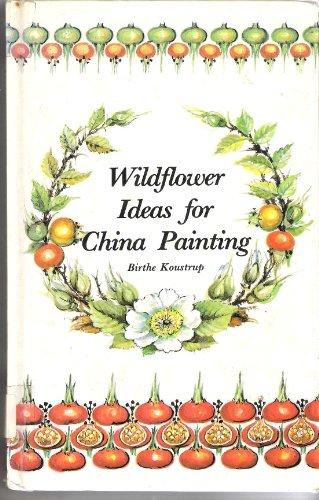 Wild Flower Ideas for China Painting por Birthe Koustrup