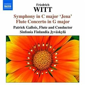 """Friedrich Witt : Symphonie en ut majeur """"Jena"""" - Concerto pour flûte en sol majeur"""