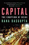 Front cover for the book Capital: The Eruption of Delhi by Rana Dasgupta