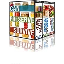 Can, Preserve, Survive: The Prepper's Guide To Canning, Preserving, and Food And Water Storage (English Edition)