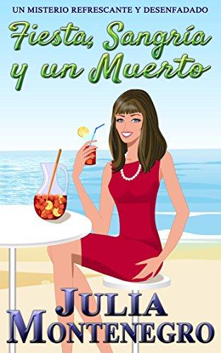 Fiesta, Sangría y un Muerto: Un misterio refrescante y desenfadado (Crímenes en la Playa nº 4)