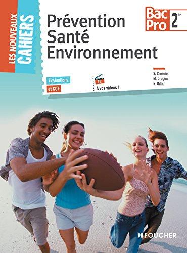 Les Nouveaux Cahiers Prvention Sant Environnement 2de BAC PRO