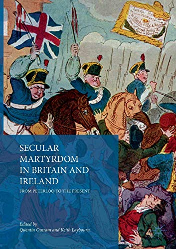 Secular Martyrdom in Britain and Ireland: From Peterloo to the Present