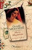 Maria Magdalena: Die Geliebte des Herrn - Gerald Messadié