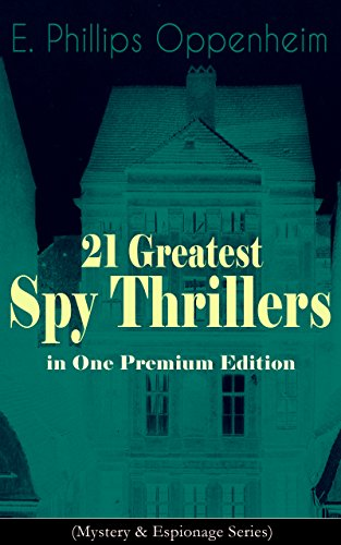 21-greatest-spy-thrillers-in-one-premium-edition-mystery-espionage-series-tales-of-intrigue-deceptio