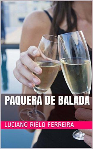 Paquera de Balada (Portuguese Edition) por Luciano Riélo Ferreira