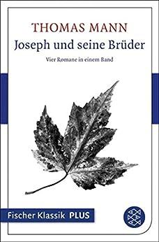 Joseph und seine Brüder: Vier Romane in einem Band (Fischer Klassik Plus) von [Mann, Thomas]