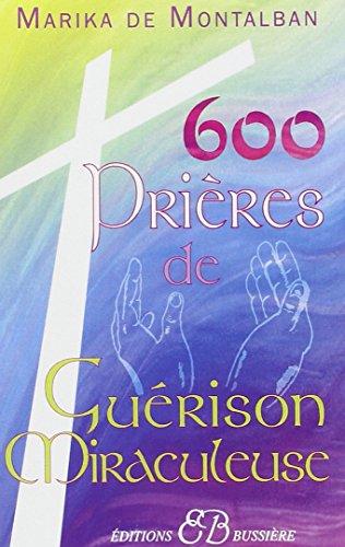 600 prires de gurison miraculeuse