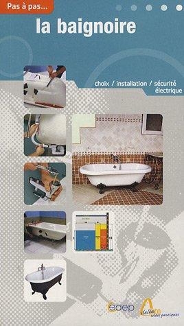 La baignoire : Choix, installation