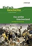 EinFach Geschichte ...unterrichten: Das antike Griechenland: Die Wiege der Demokratie - Marco Anniser