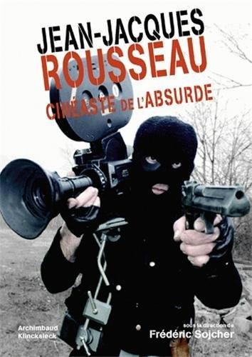 Jean-Jacques Rousseau cinéaste de l'absurde