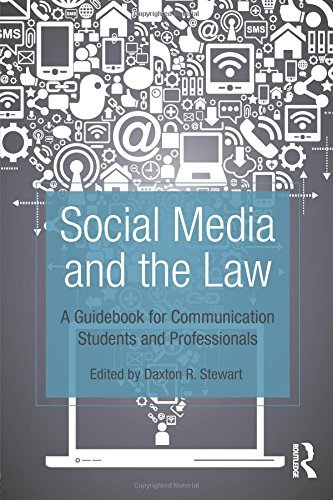 Social Media and the Law: A Guidebook for Communication Students and Professionals by Daxton Stewart (2012-12-13)