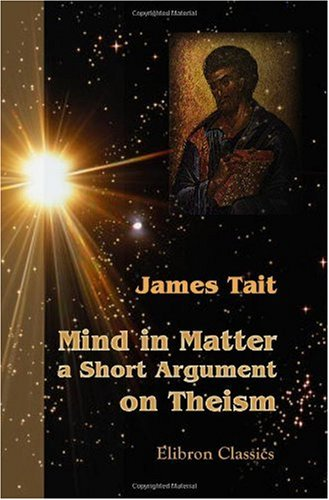 Mind in Matter: a Short Argument on Theism PDF Books