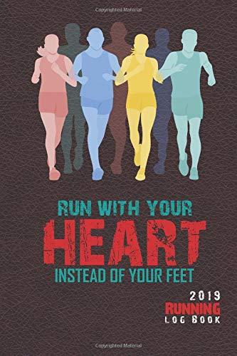 2019 Running Log Book: Runner Log book 2019 Running Journal Record Book, 6'' x 9'' inches (Runner Journal & Daily Calendar 2019 Series, Band 7)