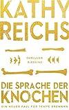 Die Sprache der Knochen: Thriller (Die Tempe-Brennan-Romane, Band 18) bei Amazon kaufen