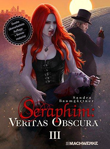 Seraphim: VERITAS OBSCURA: Band 3 der Seraphim:Vampirsaga