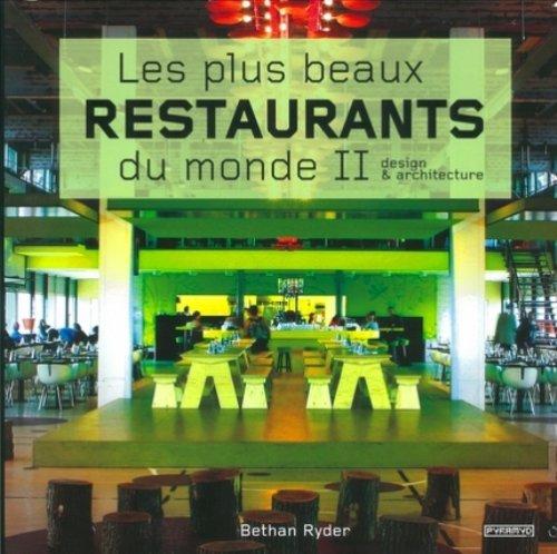 Les Plus beaux restaurants du monde 2 par Bethan Ryder
