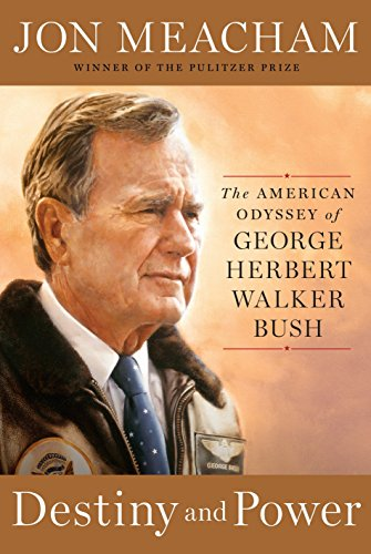 Destiny And Power: The American Odyssey of George Herbert Walker Bush por Jon Meacham