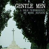 Gentle Men, A Solo Performance