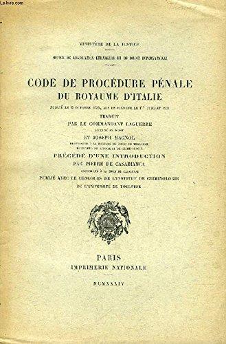 CODE DE PROCEDURE PENALE DU ROYAUME D'ITALIE, Publié le 19 octobre 1930, Mis en vigueur le 1er juillet 1931
