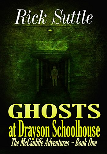 free kindle book Ghosts at Drayson School House (The McCauliffe Adventures Book 1)