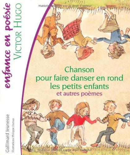 Chanson pour faire danser en rond les petits enfants et autres poèmes