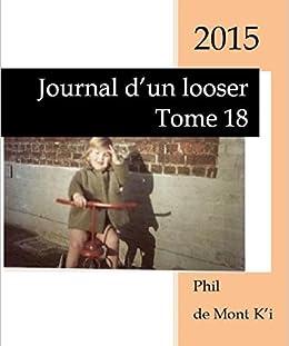 Journal d'un looser: Tome 18 par [de Mont K'i, Phil]