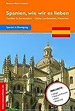 Spanien, wie wir es lieben - Kastilien & Estremadura: Kastilien und Estremadura - Städte und Landschaften (Reisetops) - Barbara Hölz-Fernbach